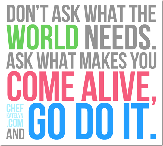 Ask-what-makes-you-come-alive